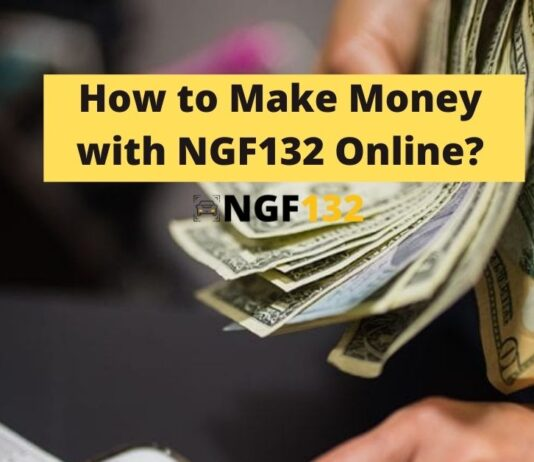 NGF132 Referrals How to make money with NGF132 Online